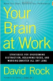 Your Brain at Work – overcome distraction, regain focus by Dr David Rock